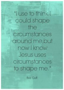 God uses circumstances